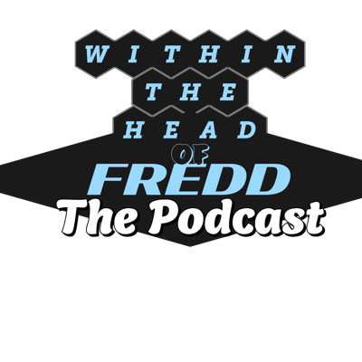 WITHIN THE HEAD OF FREDD - The Podcast