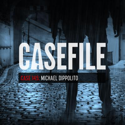 Cover art for Case 145: Michael Dippolito